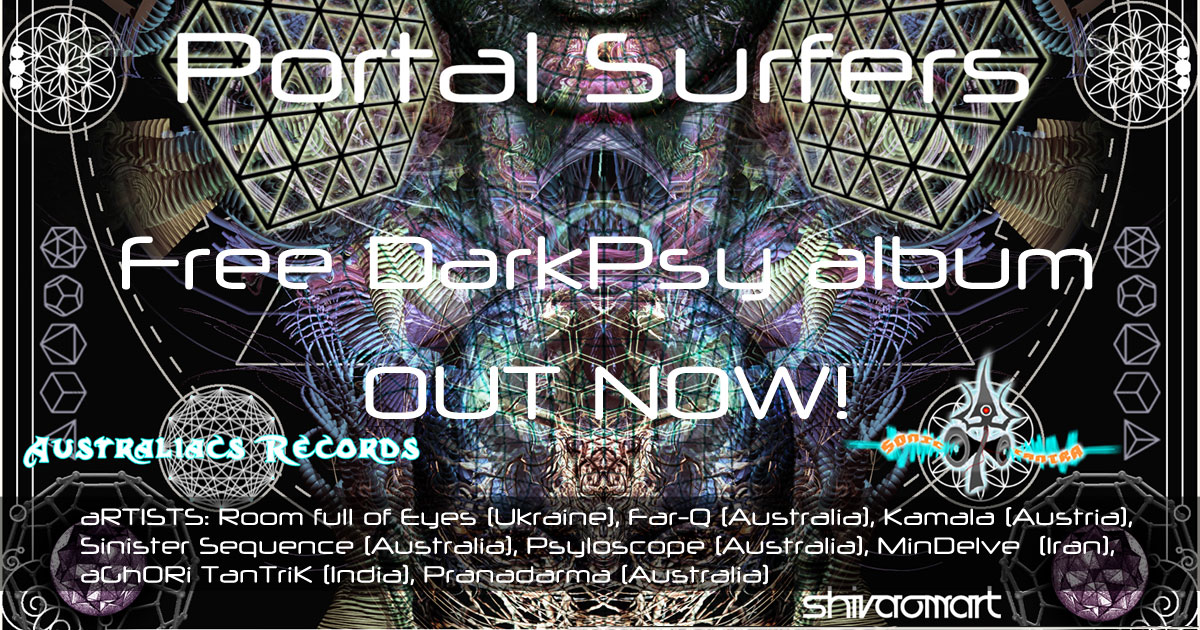 Free DarkPsy & Psycore – VA – Portal Surfers by Sonic Tantra & Australiacs is out now!